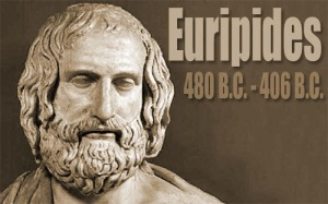 Euripides - (480 B.C. - 406 B.C.) - One of the 3 Great Writers of Classical Greek Tragedies