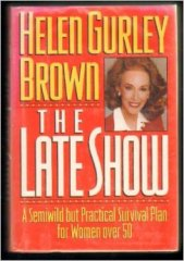 Helen Gurley Brown book The Late Show